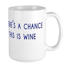 Theres a chance this is wine Mug