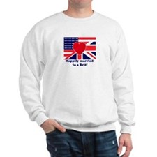 Married to a Brit! Sweatshirt