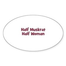 Half MUSKRAT Half Woman Oval Decal
