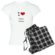 I Love Labor Unions Pajamas