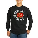 50 Is The New 30 Long Sleeve Dark T-Shirt