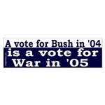 Vote Bush, Vote More War (Bumper Sticker