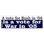 Vote Bush, Vote More War (Bumper Sticker