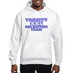 Varsity Bar Hopping Team Hooded Sweatshirt
