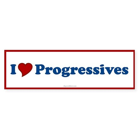 I Love Progressives Bumper Sticker