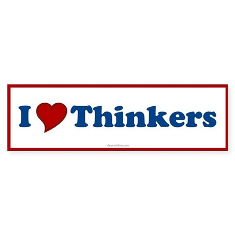 I Love Thinkers Bumper Sticker