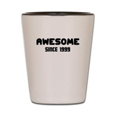 AWESOME SINCE 1999 Shot Glass