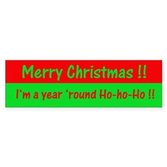 Year 'Round Ho-ho-Ho Bumper Sticker