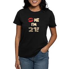 Kiss Me I'm 21 Tee