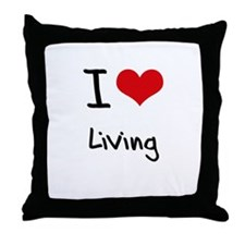 I Love Living Throw Pillow