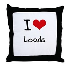 I Love Loads Throw Pillow