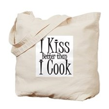 I Kiss Better than I Cook Tote Bag