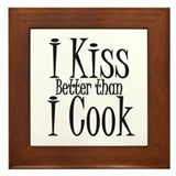 I Kiss Better than I Cook Framed Tile
