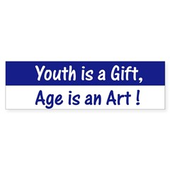 """Age is an Art!"" Bumper Sticker"