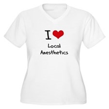 I Love Local Anesthetics Plus Size T-Shirt