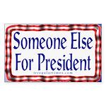 Someone Else for President Sticker
