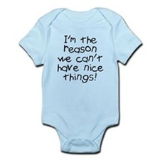 I'm reason nice things Infant Bodysuit