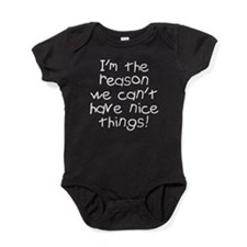 I'm reason nice things Baby Bodysuit