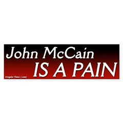 John McCain is a Pain Bumper Sticker