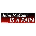 John McCain is a Pain Bumper Sticker