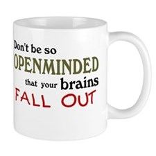 Openminded...or Brainless? Coffee Mug