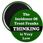 The Incidence of Trent Franks Thinking Magnet