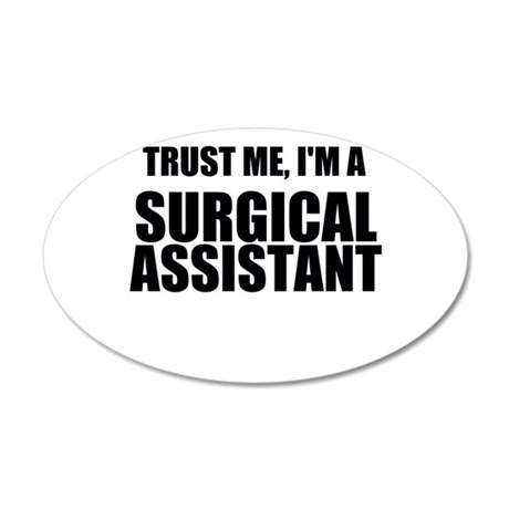Trust Me, Im A Surgical Assistant Wall Decal