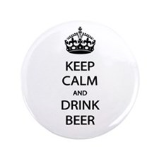 "Keep Calm Drink Beer 3.5"" Button"