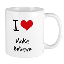 I Love Make Believe Mug
