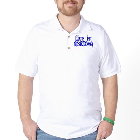 Let it Snow! Golf Shirt