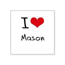 I Love Mason Sticker