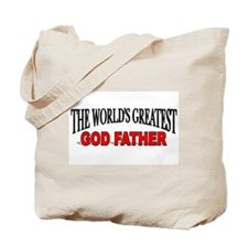 """The World's Greatest God Father"" Tote Bag"