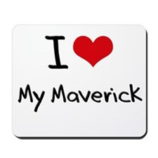 I Love My Maverick Mousepad