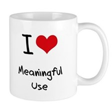 I Love Meaningful Use Small Mug