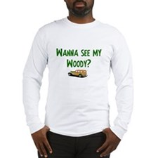Wanna see my woody? Long Sleeve T-Shirt