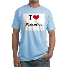 I Love Miniseries T-Shirt