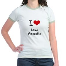 I Love Being Miserable T-Shirt