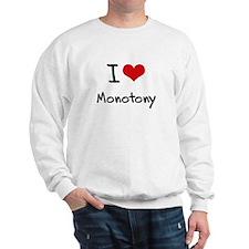 I Love Monotony Sweatshirt