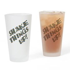SHAKE THINGS UP! III.psd Drinking Glass