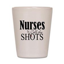 Nurses Call The Shots Shot Glass