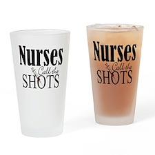 Nurses Call The Shots Drinking Glass
