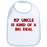 Uncle is a big deal Bib