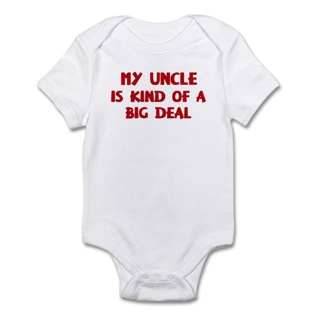 Uncle is a big deal Infant Bodysuit