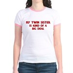 Twin Sister is a big deal Jr. Ringer T-Shirt