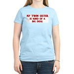 Twin Sister is a big deal Women's Pink T-Shirt