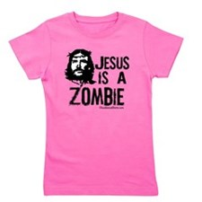 Jesus is a Zombie Girl's Tee