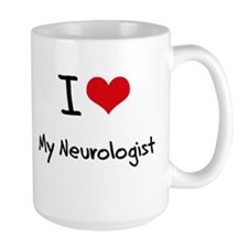 I Love My Neurologist Mug
