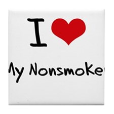 I Love My Nonsmoker Tile Coaster