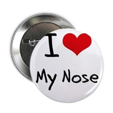 """I Love My Nose 2.25"""" Button"""