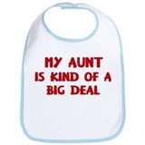 Aunt is a big deal Bib